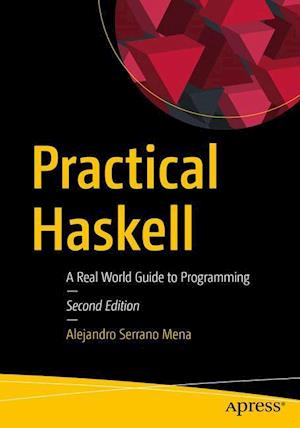 Practical Haskell : A Real World Guide to Programming
