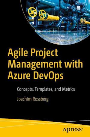 Agile Project Management with Azure DevOps : Concepts, Templates, and Metrics
