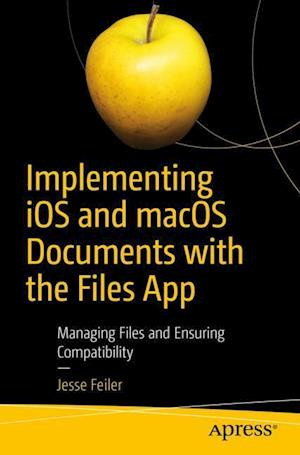 Implementing iOS and macOS Documents with the Files App : Managing Files and Ensuring Compatibility