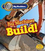 Big Machines Build! (Heinemann Read and Learn)