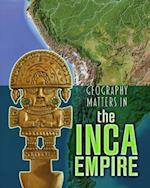 Geography Matters in the Inca Empire (Heinemann Infosearch)