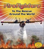 Firefighters to the Rescue Around the World (Heinemann Read and Learn)