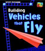 Building Vehicles That Fly (Heinemann First Library)