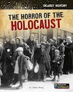 The Horror of the Holocaust (Deadly History)