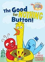Elephant & Piggie Like Reading! the Good for Nothing Button! (Elephant Piggie Like Reading)