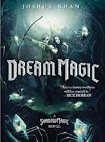 Dream Magic (a Shadow Magic Novel)
