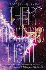 Their Fractured Light (Starbound Trilogy)