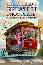 The World's Greatest Chocolate-covered Pork Chops af Ryan K. Sager