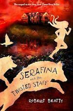 Serafina and the Twisted Staff (Serafina)