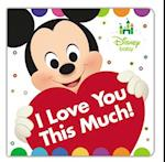 I Love You This Much! (Disney Baby)