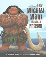 The Mighty Maui Makes a Friend (Moana)