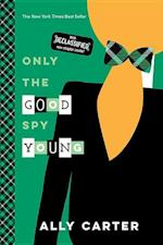 Only the Good Spy Young (Gallagher Girls)