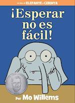 Esperar no es fácil! / Waiting is not Easy! (An Elephant and Piggie Book)