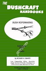 The Bushcraft Handbooks - Bush Ropemaking