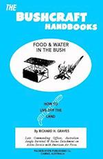 The Bushcraft Handbooks - Food & Water in the Bush