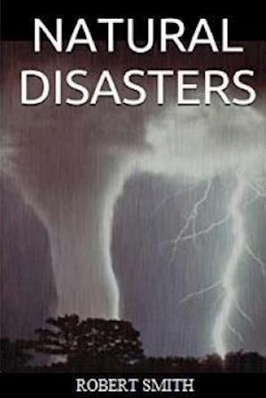 Bog, paperback Natural Disasters af Robert Smith