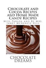 Chocolate and Cocoa Recipes and Home Made Candy Recipes af Miss Parloa, Mrs Janet McKenzie Hill