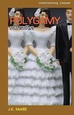Is Polygamy for Today?
