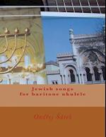 Jewish Songs for Baritone Ukulele