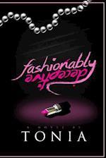 Fashionably Deceptive af Tonia