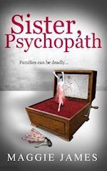 Sister, Psychopath af Maggie James