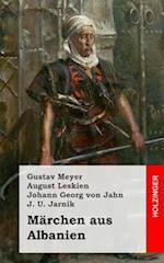 Marchen Aus Albanien af Gustav Meyer, August Leskien, Johann Georg Von Jahn
