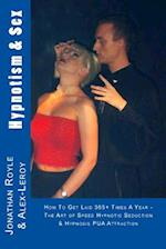 Hypnotism & Sex - How to Get Laid 365+ Times a Year af Alex Le-Roy, Jonathan Royle