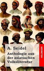 Anthologie Aus Der Asiatischen Volksliteratur af A. Seidel