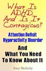 What Is ADHD and Is It Contagious?