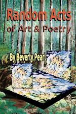 Random Acts of Art & Poetry af Beverly Pearl