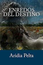 Enredos del Destino af Aridia Pelta