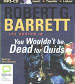 You Wouldn't Be Dead for Quids (Les Norton)