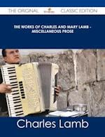 Works of Charles and Mary Lamb - Miscellaneous Prose - The Original Classic Edition