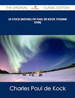 Le Cocu (Novels of Paul de Kock Volume XVIII) - The Original Classic Edition