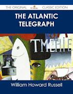 Atlantic Telegraph - The Original Classic Edition af William Howard Russell