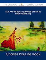 Paul and His Dog, v.2 (Novels of Paul de Kock Volume XIV) - The Original Classic Edition af Charles Paul De Kock
