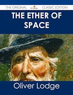 Ether of Space - The Original Classic Edition af Oliver Lodge