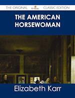 American Horsewoman - The Original Classic Edition