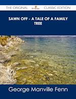 Sawn Off - A Tale of a Family Tree - The Original Classic Edition af George Manville Fenn