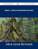 Smiles - A Book of Recitations for Girls - The Original Classic Edition af Alice Lewis Richards