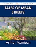 Tales of Mean Streets - The Original Classic Edition af Arthur Morrison