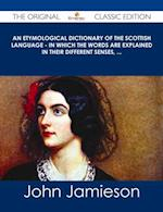 Etymological Dictionary of the Scottish Language - in which the words are explained in their different senses, ... - The Original Classic Edition af John Jamieson