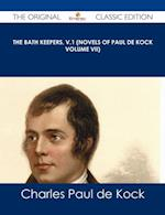 Bath Keepers, v.1 (Novels of Paul de Kock Volume VII) - The Original Classic Edition