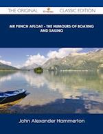 Mr Punch Afloat - The Humours of Boating and Sailing - The Original Classic Edition