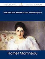 Retrospect of Western Travel, Volume I (of 2) - The Original Classic Edition