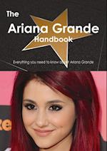Ariana Grande Handbook - Everything you need to know about Ariana Grande