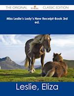 Miss Leslie's Lady's New Receipt-Book 3rd ed. - The Original Classic Edition af Eliza Leslie