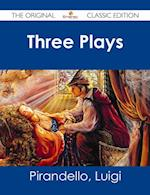 Three Plays - The Original Classic Edition
