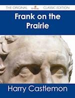 Frank on the Prairie - The Original Classic Edition af Harry Castlemon