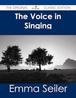 Voice in Singing - The Original Classic Edition af Emma Seiler